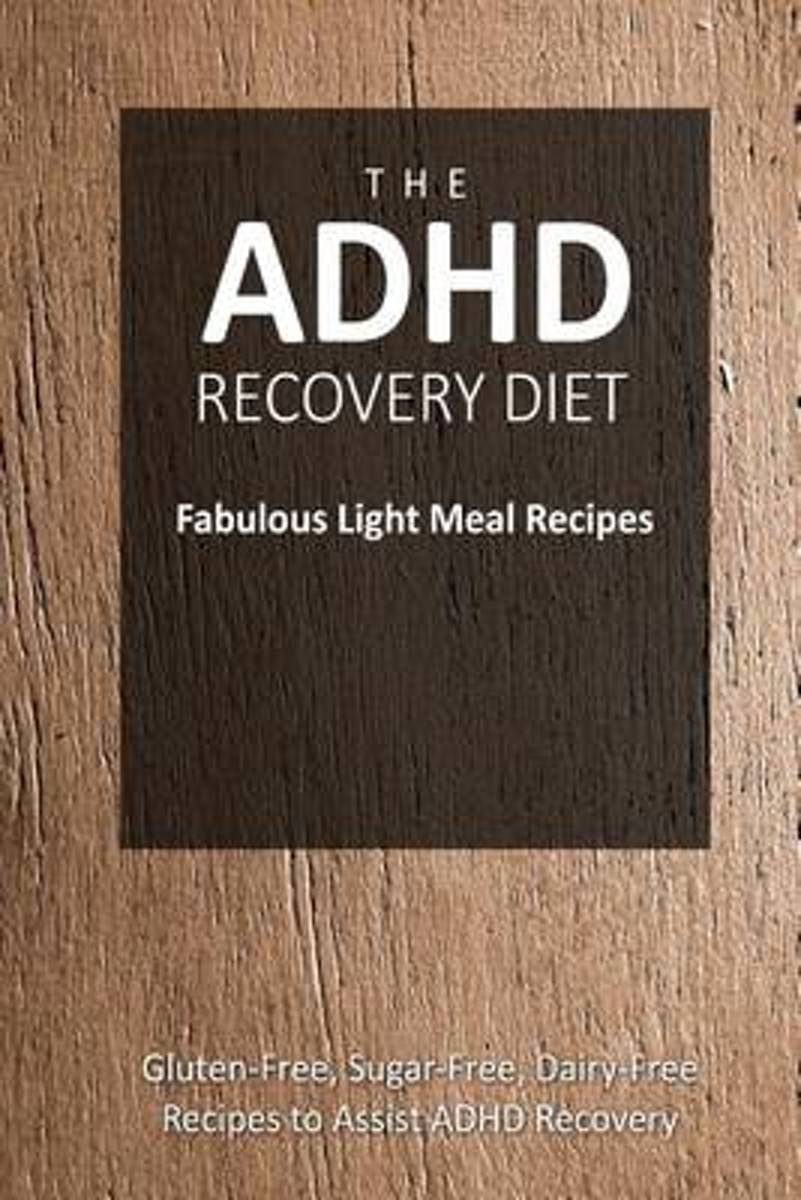 The ADHD Recovery Diet - Fabulous Light Meal Recipes