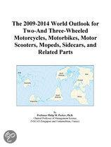 The 2009-2014 World Outlook for Two-And Three-Wheeled Motorcycles, Motorbikes, Motor Scooters, Mopeds, Sidecars, and Related Parts