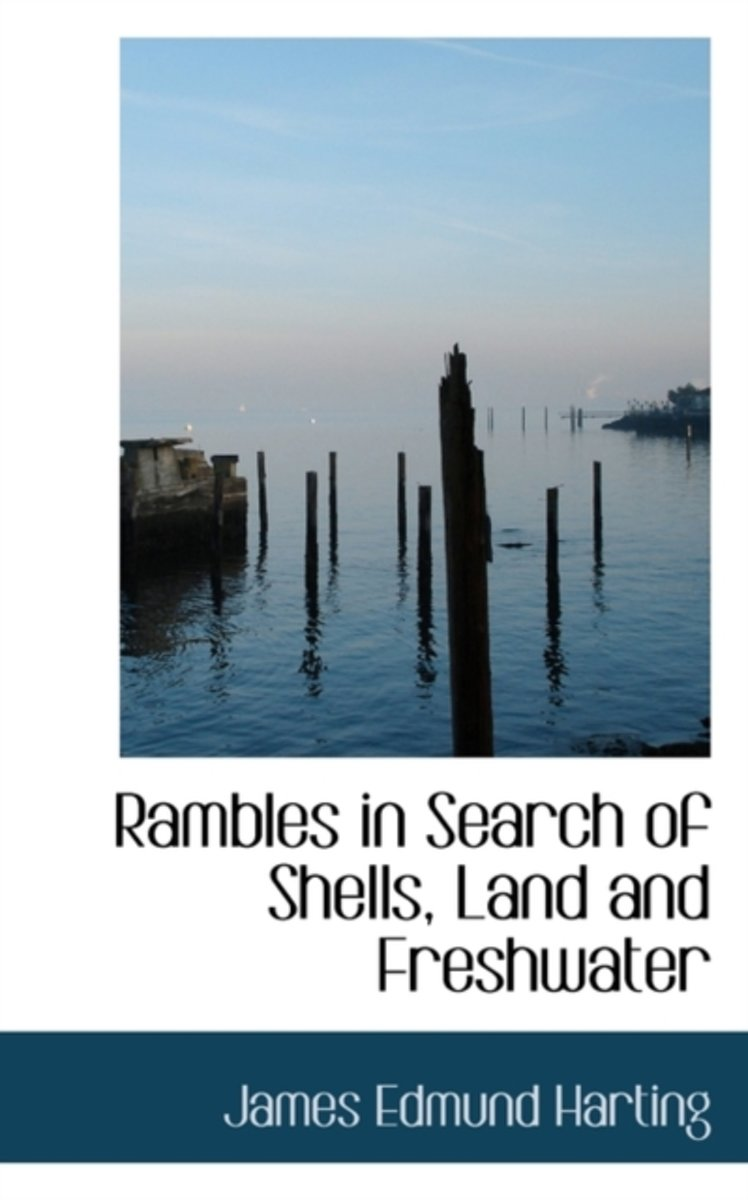 Rambles in Search of Shells, Land and Freshwater