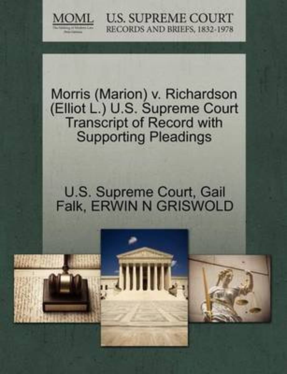 Morris (Marion) V. Richardson (Elliot L.) U.S. Supreme Court Transcript of Record with Supporting Pleadings