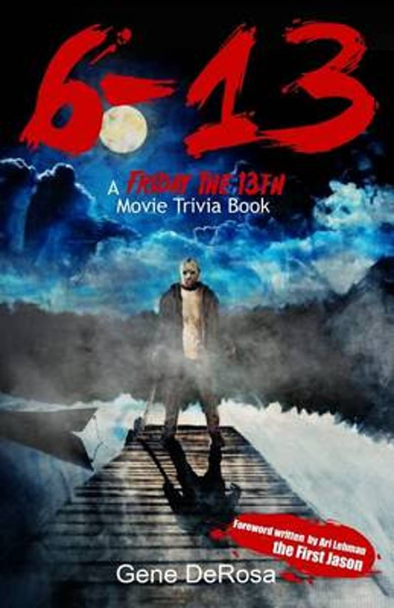 6-13 a Friday the 13th Movie Trivia Book