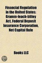 Financial Regulation in the United States: Gramm-Leach-Bliley ACT, Net Capital Rule, Office of Thrift Supervision, Uptick Rule