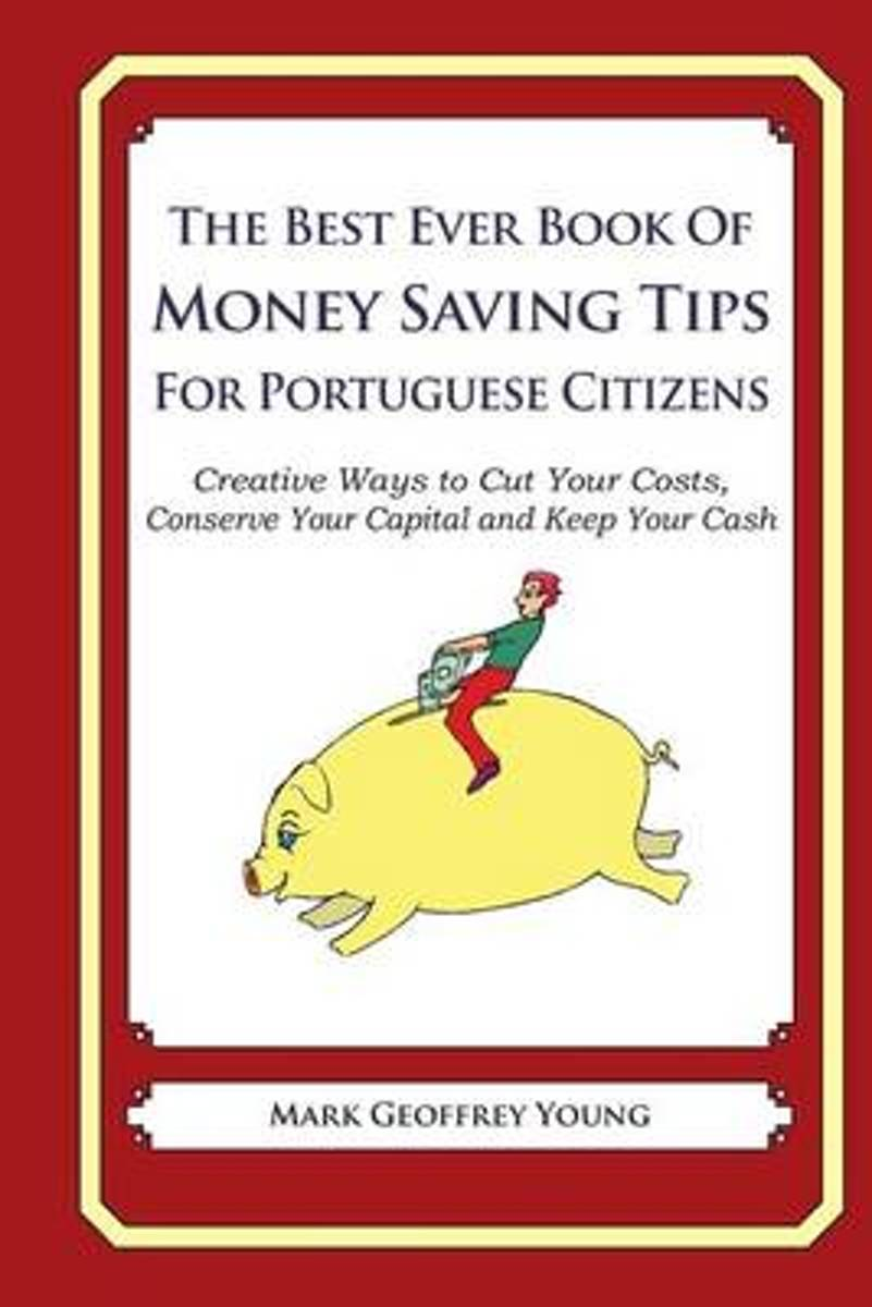 The Best Ever Book of Money Saving Tips for Portuguese Citizens