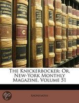the Knickerbocker: Or, New-York Monthly Magazine, Volume 51