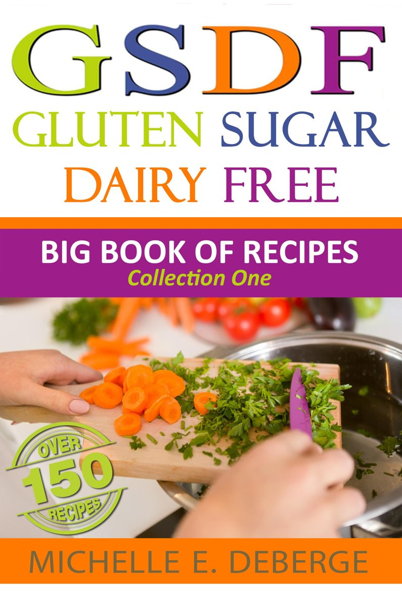 Gluten Sugar Dairy Free, Big Book of Recipes