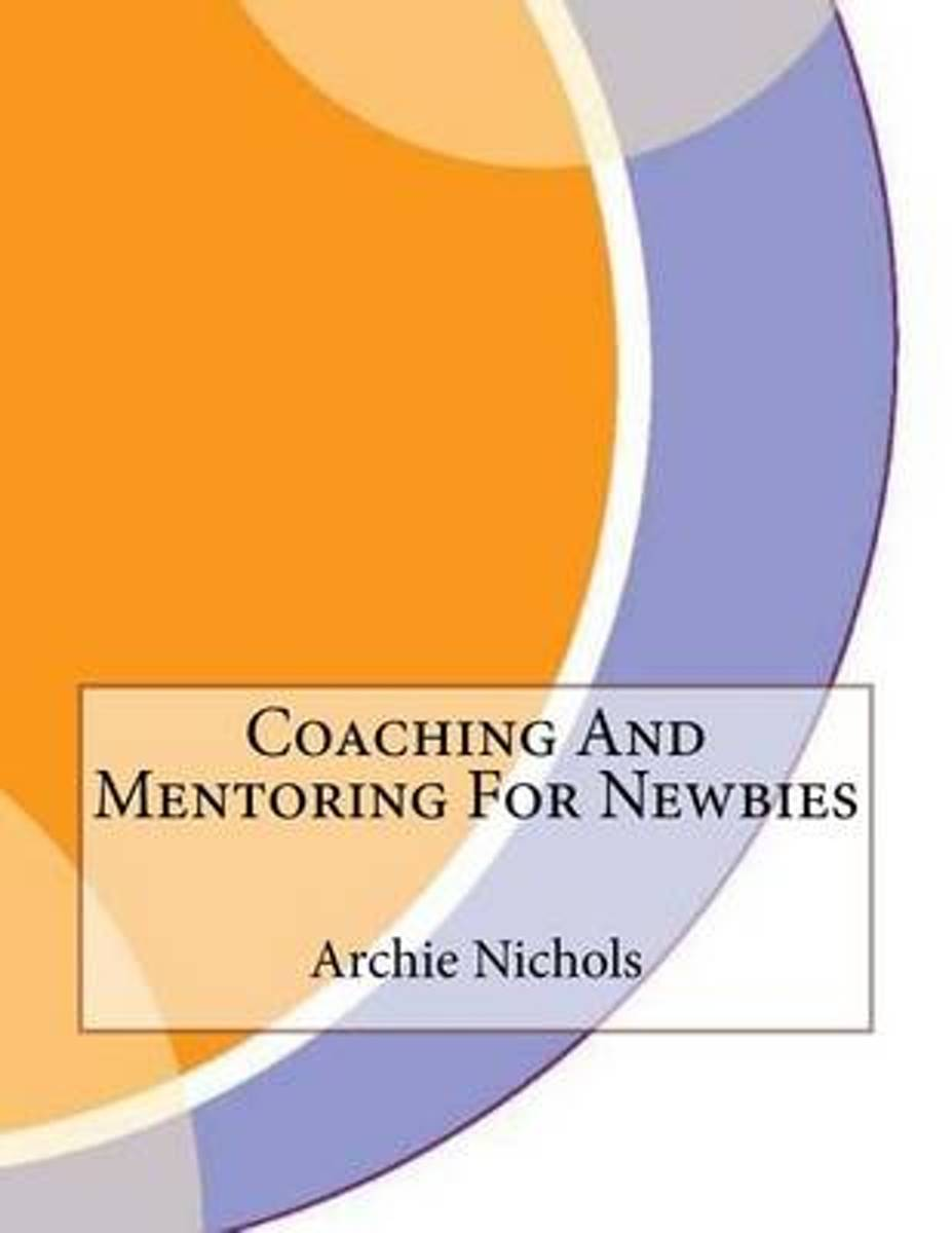 Coaching and Mentoring for Newbies