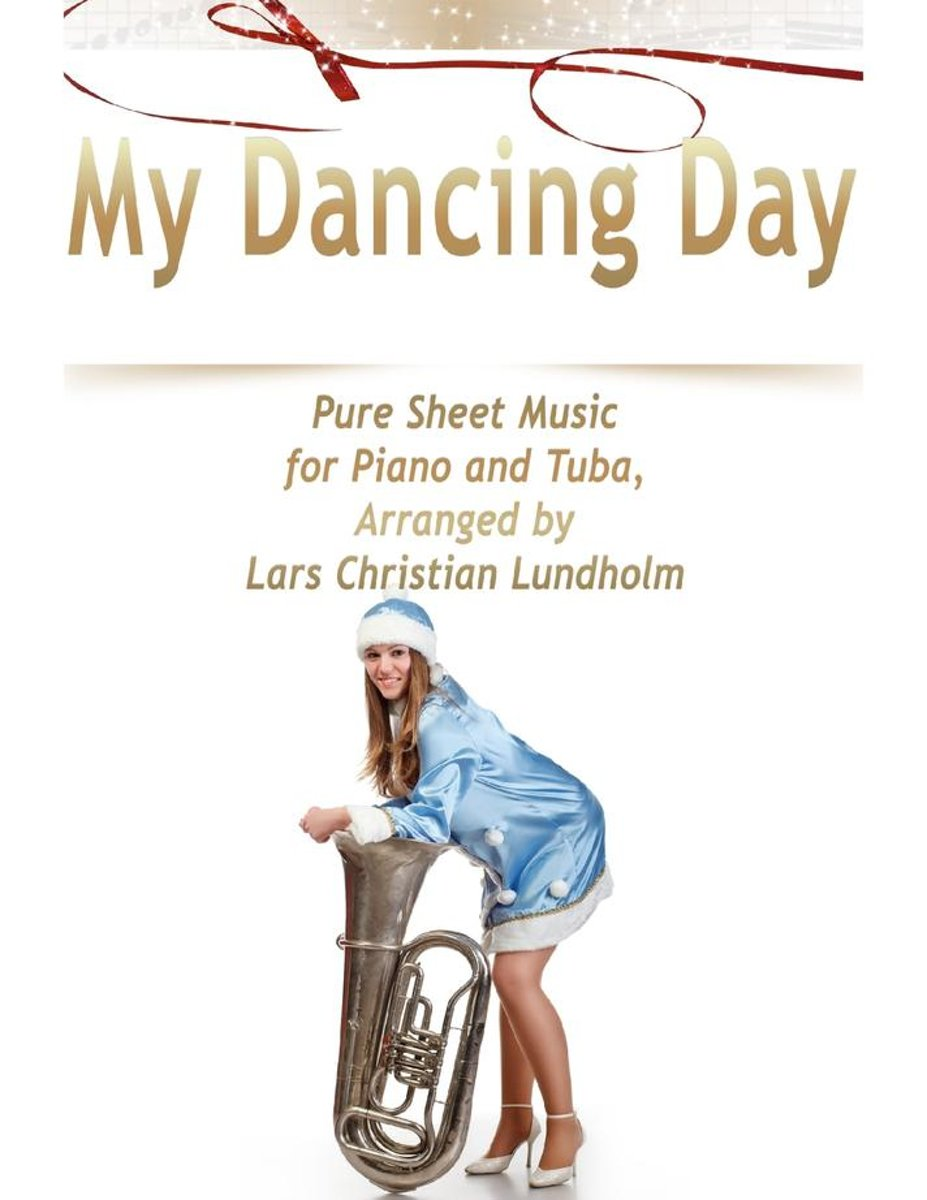 My Dancing Day Pure Sheet Music for Piano and Tuba, Arranged by Lars Christian Lundholm