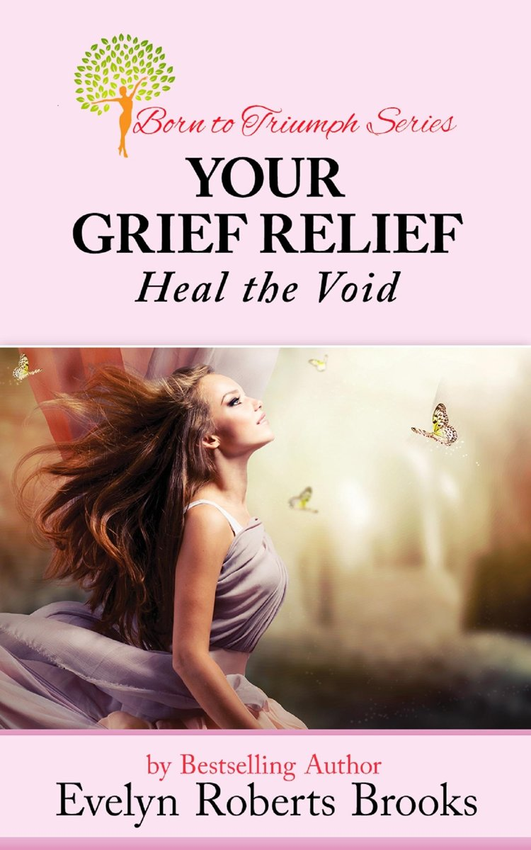 Your Grief Relief: Heal the Void