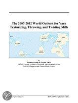 The 2007-2012 World Outlook for Yarn Texturizing, Throwing, and Twisting Mills
