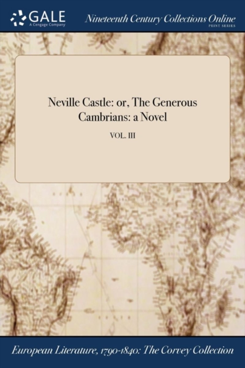 Neville Castle: Or, the Generous Cambrians: a Novel; Vol. III