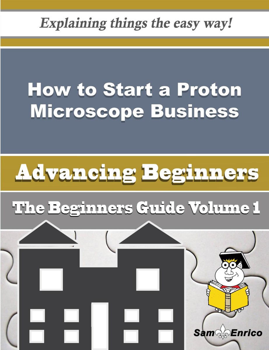 How to Start a Proton Microscope Business (Beginners Guide)