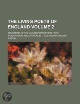 The Living Poets Of England (Volume 2); Specimens Of The Living British Poets, With Biographical And Critical Notices And An English Poetry