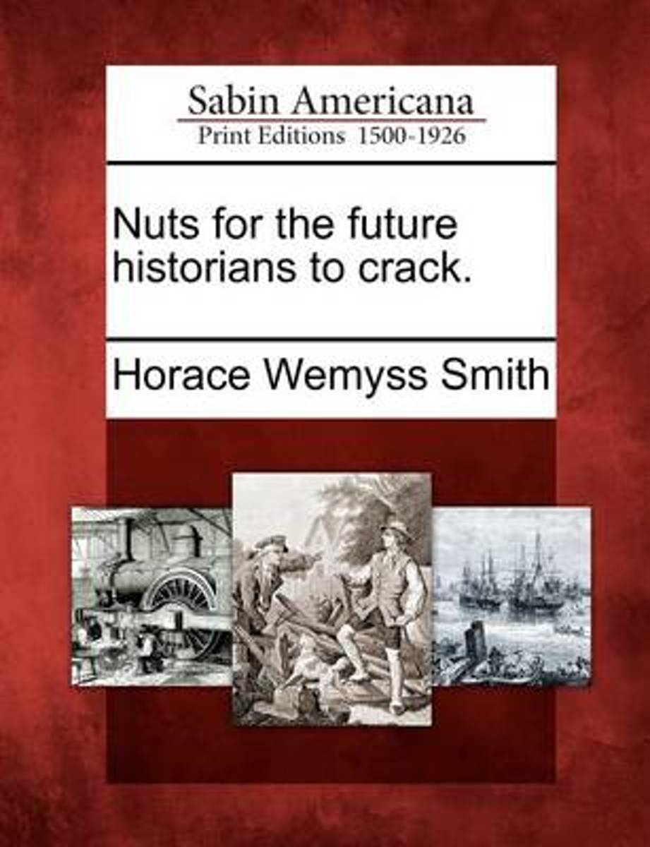 Nuts for the Future Historians to Crack.