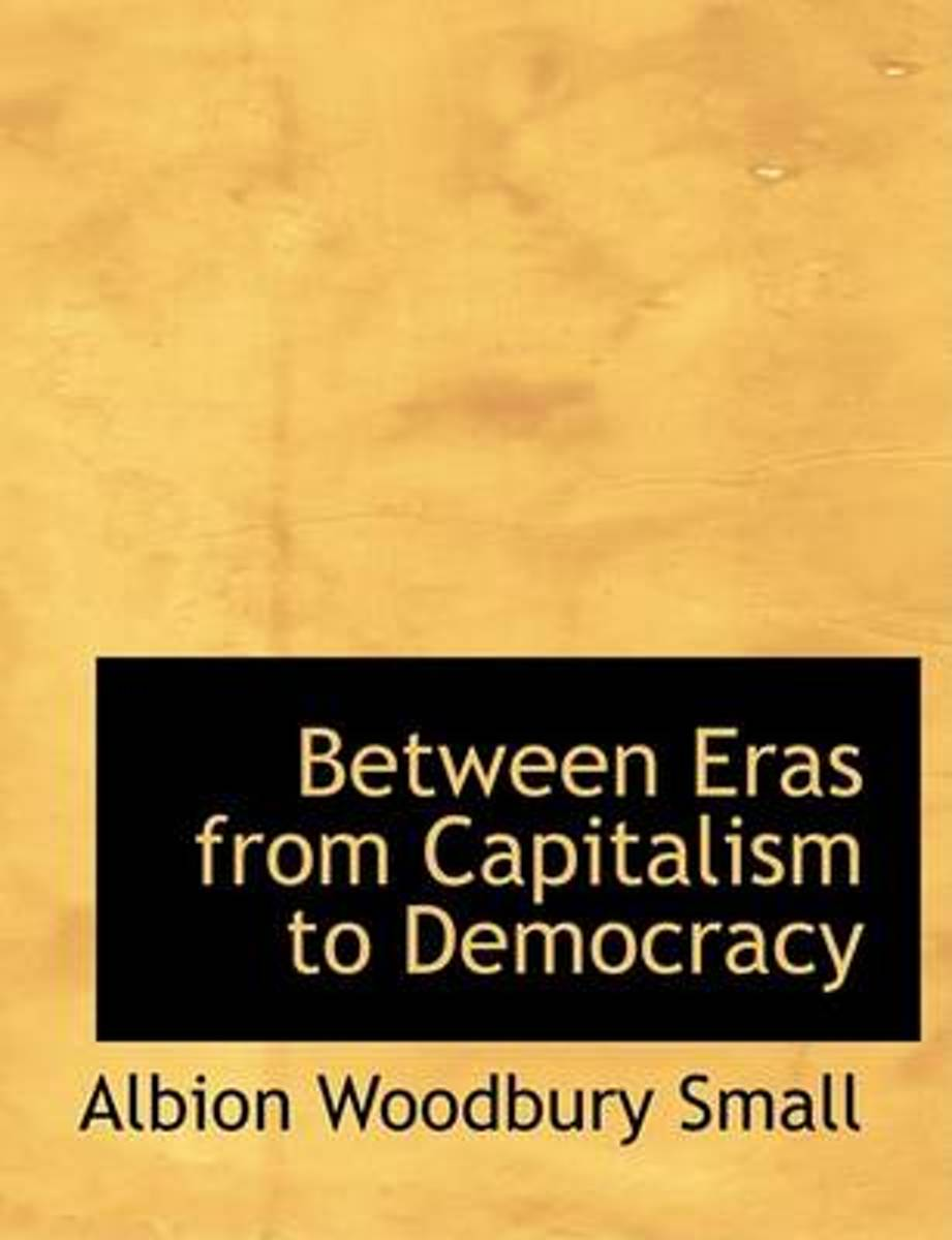 Between Eras from Capitalism to Democracy