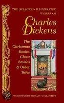 The Selected Illustrated Works Of Charles Dickens