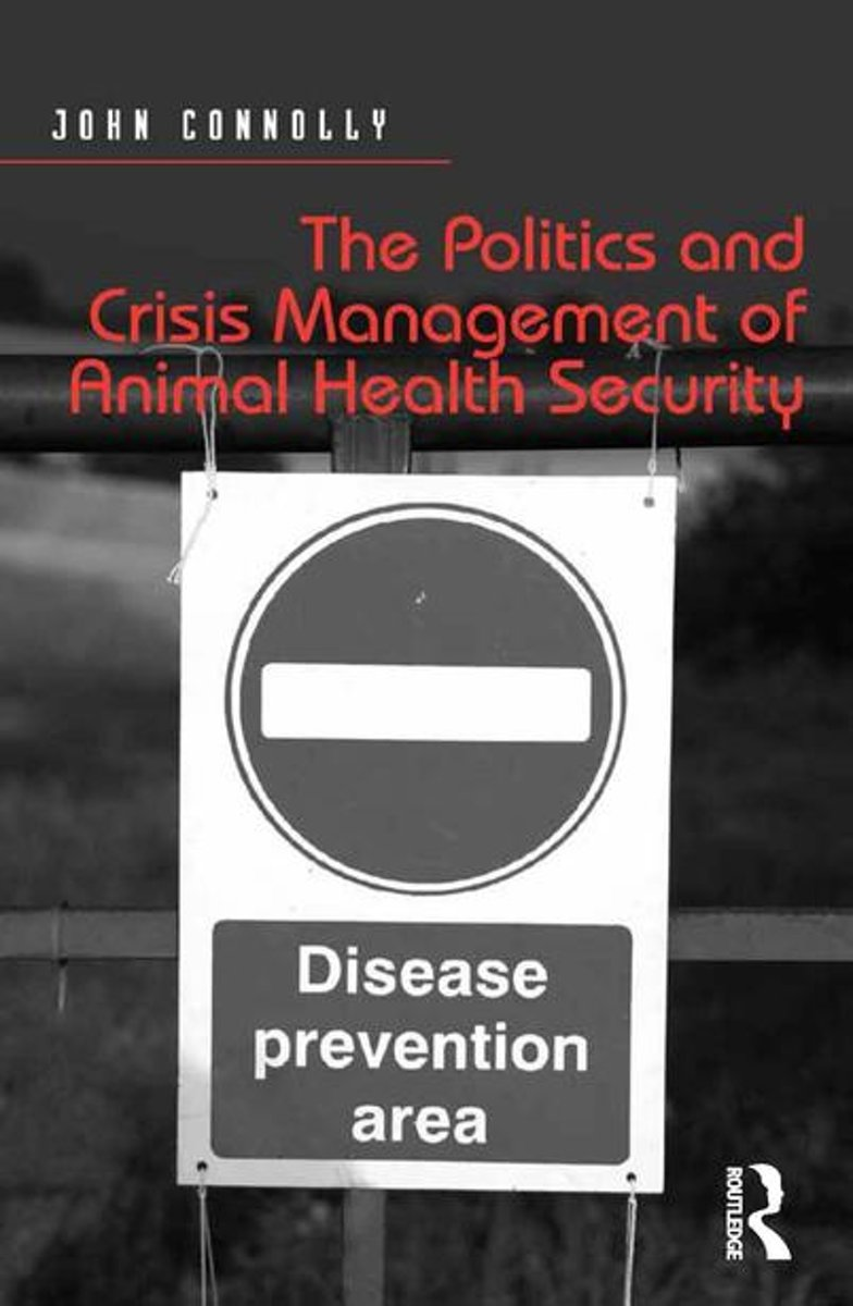 The Politics and Crisis Management of Animal Health Security