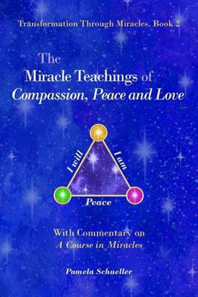 The Miracle Teachings of Compassion, Peace and Love