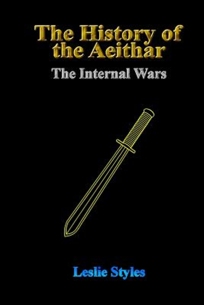 The History of the Aeithar - Book 01 - The Internal Wars