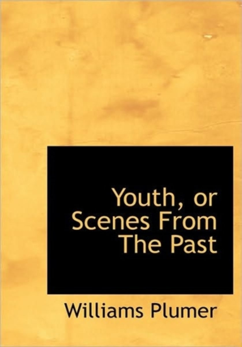 Youth, or Scenes from the Past