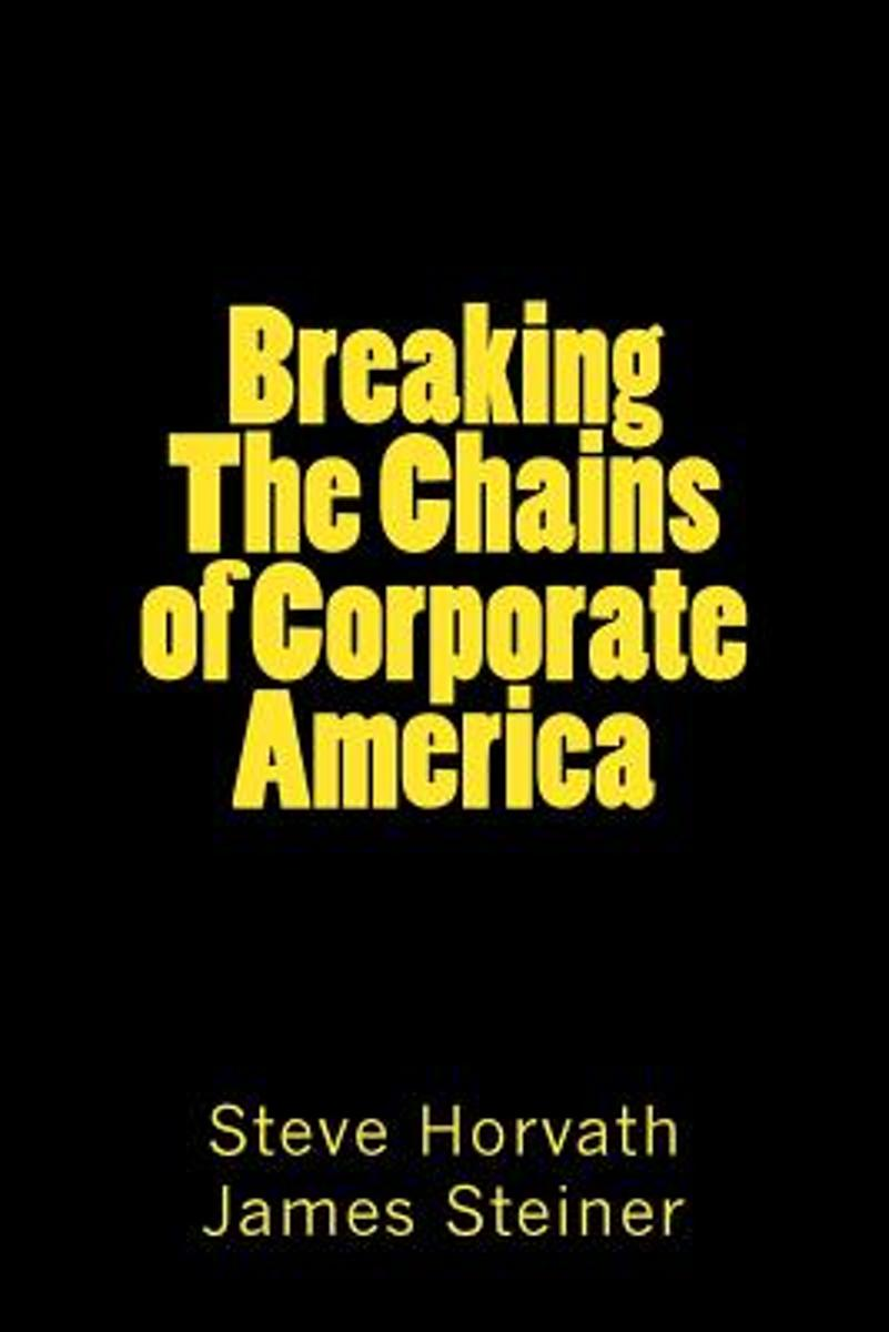 Breaking the Chains of Corporate America