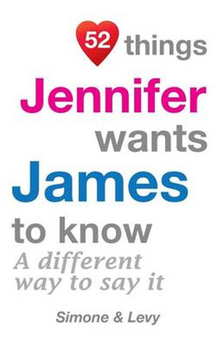 52 Things Jennifer Wants James to Know
