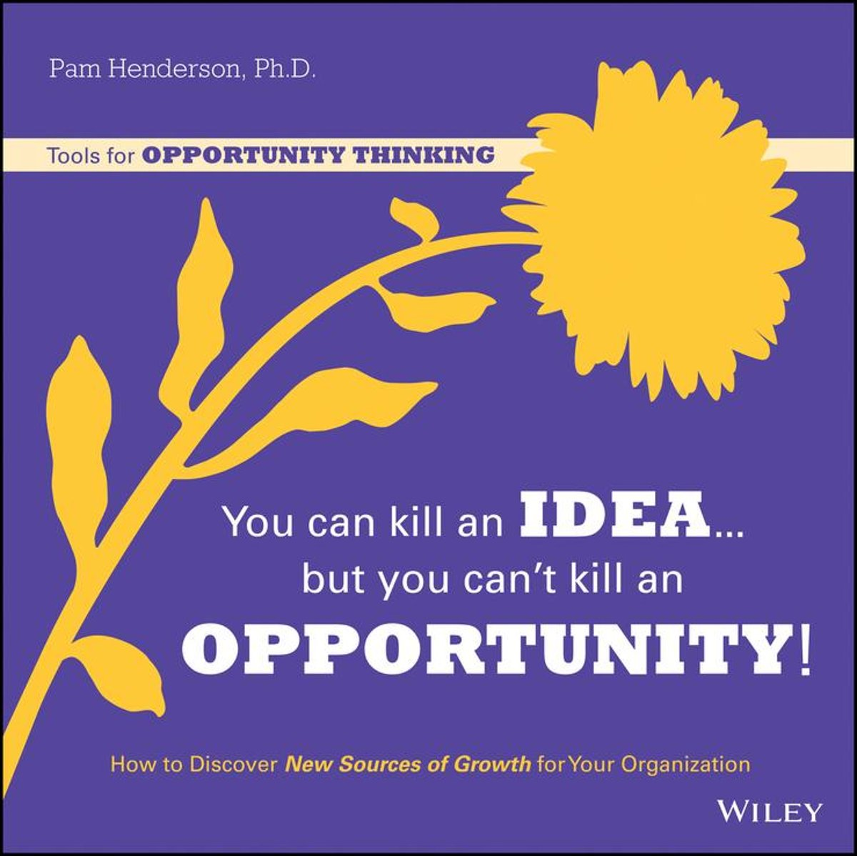 You Can Kill An Idea, But You Can't Kill An Opportunity