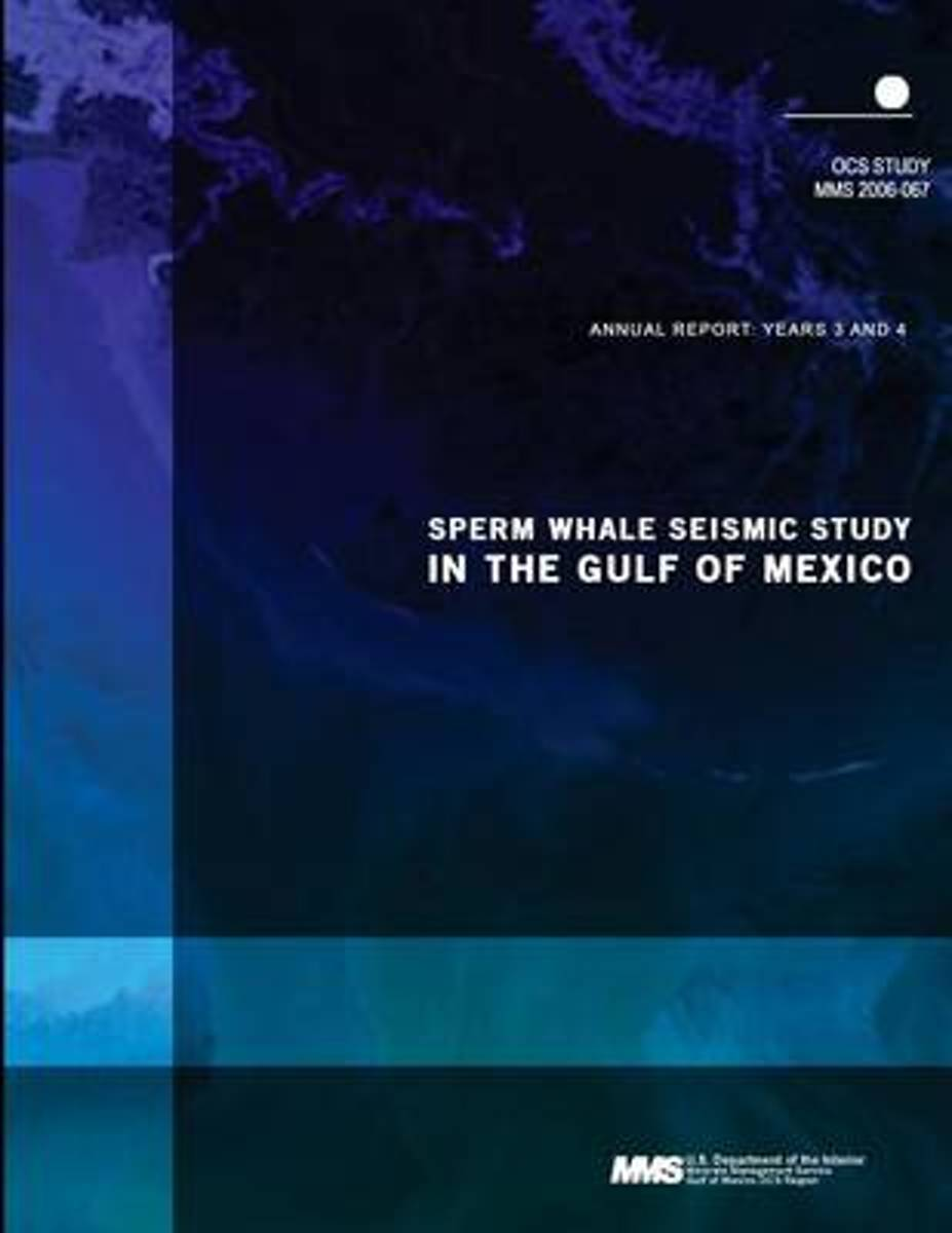 Sperm Whale Seismic Study in the Gulf of Mexico Annual Report