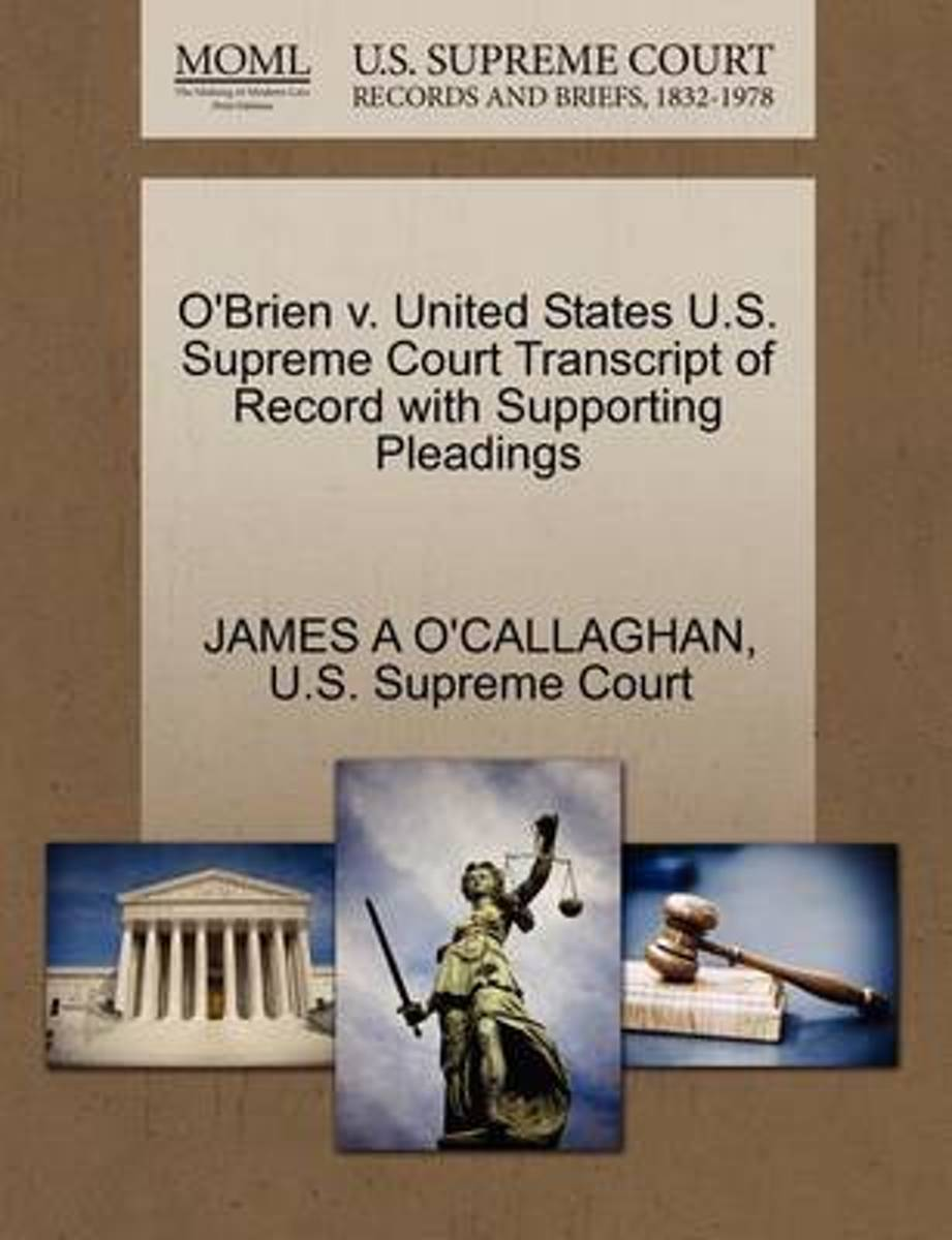 O'Brien V. United States U.S. Supreme Court Transcript of Record with Supporting Pleadings