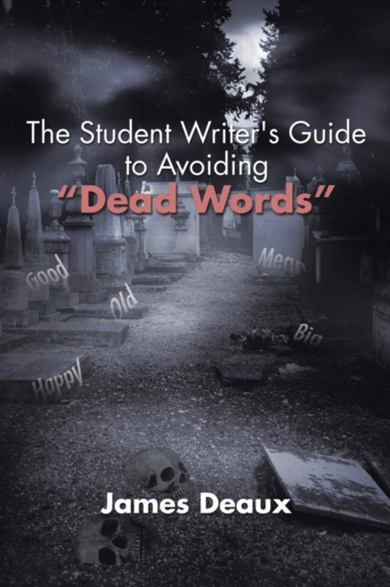 The Student Writer's Guide to Avoiding Dead Words