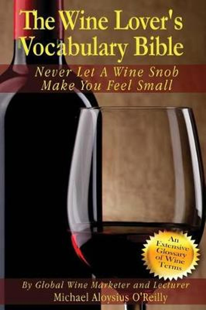 The Wine Lover's Vocabulary Bible