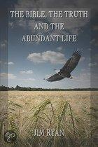 The Bible, the Truth and the Abundant Life