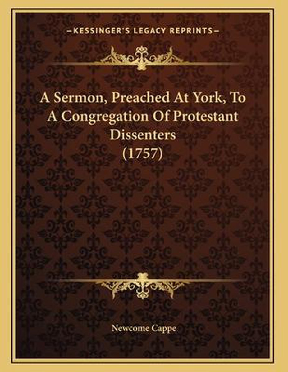 A Sermon, Preached at York, to a Congregation of Protestant Dissenters (1757)