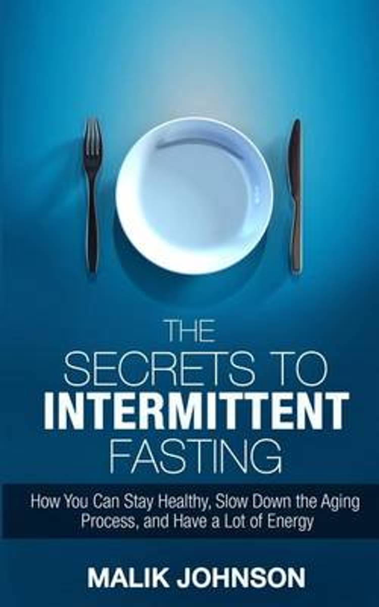 The Secrets to Intermittent Fasting