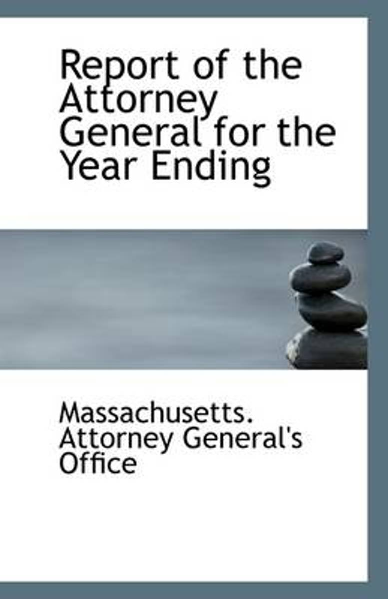 Report of the Attorney General for the Year Ending ..
