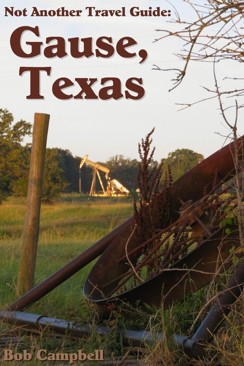 Not Another Travel Guide: Gause, Texas