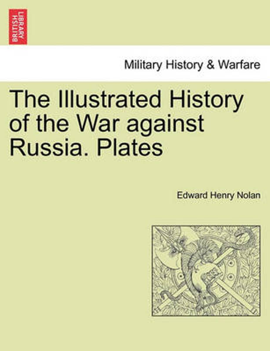 The Illustrated History of the War Against Russia. Plates