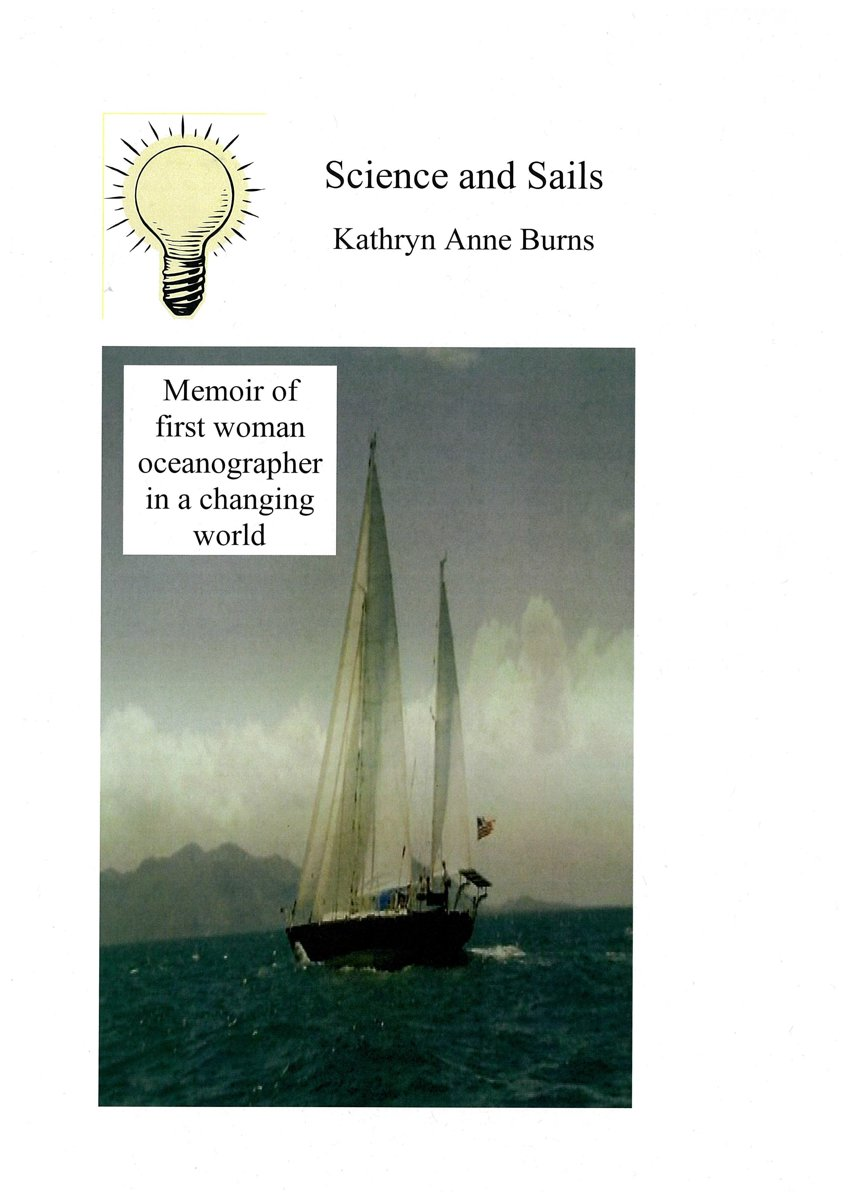 Science and Sails (Memoir of first female oceanographer in a changing world)