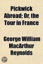 Pickwick Abroad; Or, The Tour In France
