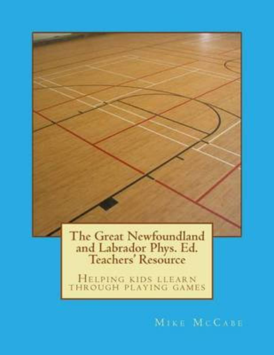 The Great Newfoundland and Labrador Phys. Ed. Teachers' Resource