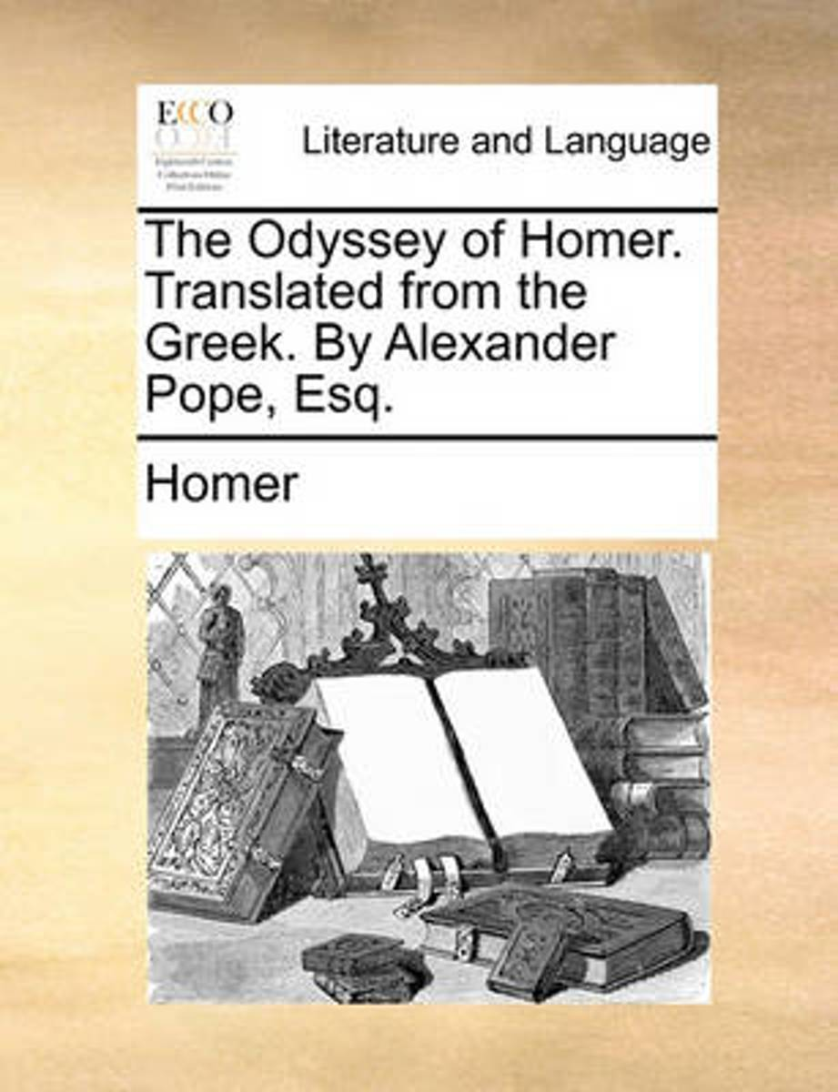The Odyssey of Homer. Translated from the Greek, by Alexander Pope, Esq