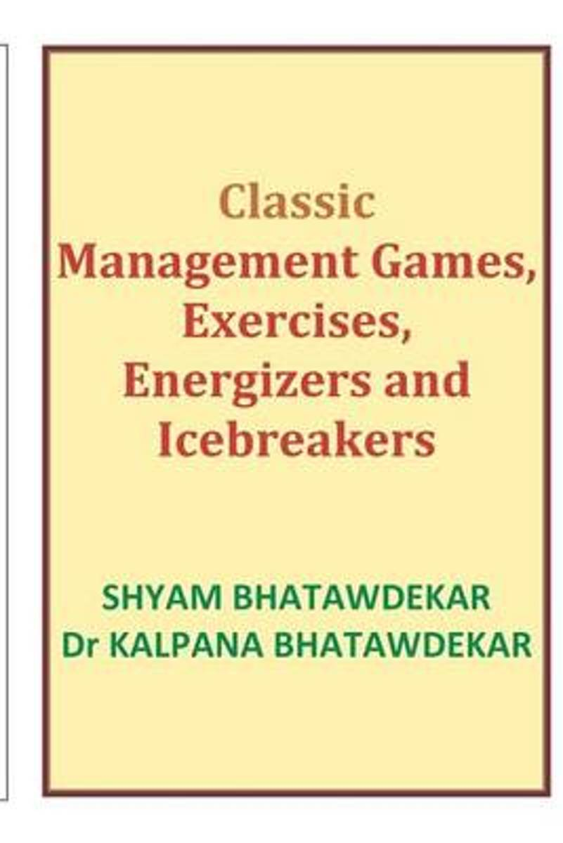 Classic Management Games, Exercises, Energizers and Icebreakers