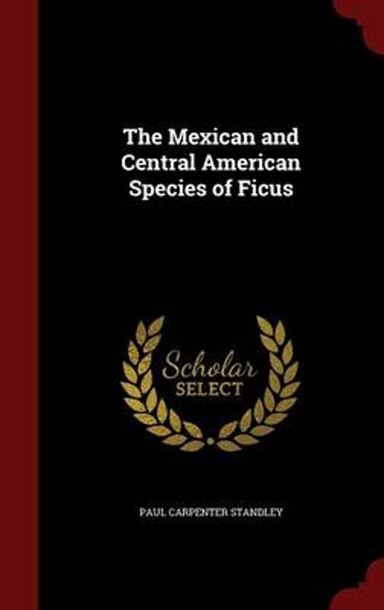 The Mexican and Central American Species of Ficus