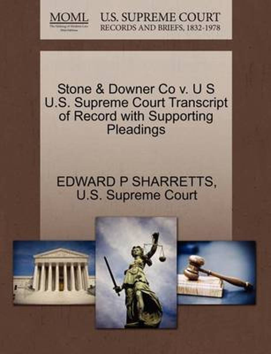 Stone & Downer Co V. U S U.S. Supreme Court Transcript of Record with Supporting Pleadings