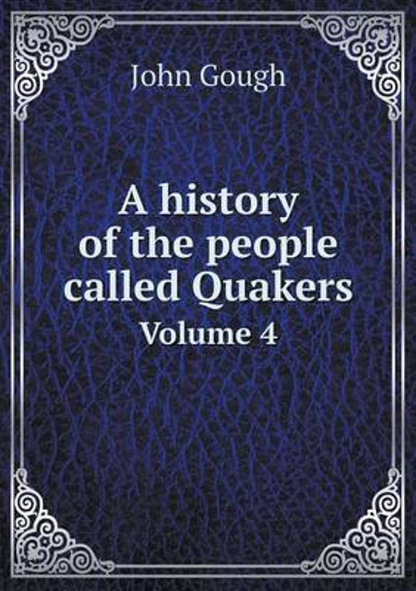 A History of the People Called Quakers Volume 4