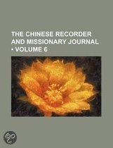 The Chinese Recorder And Missionary Journal (Volume 6)