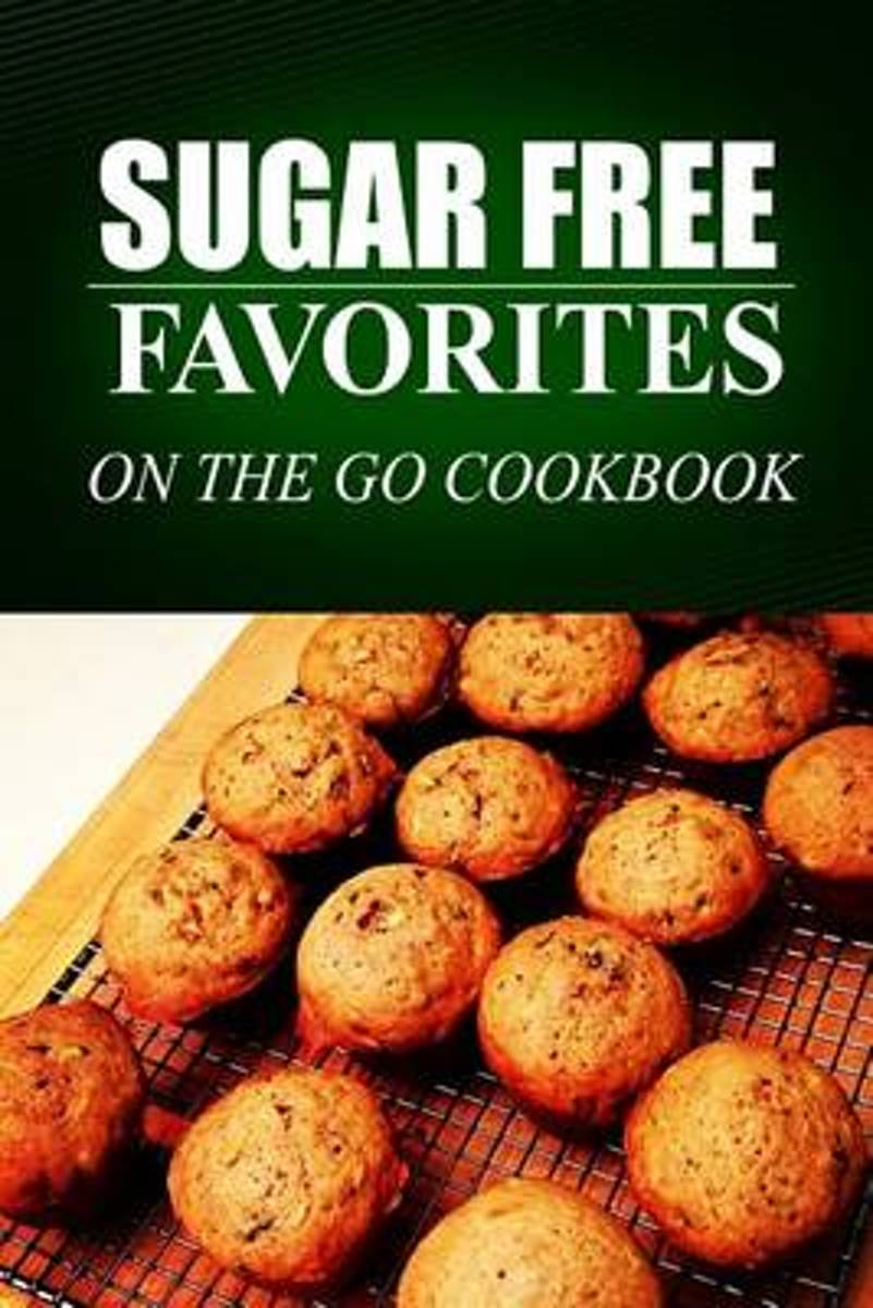Sugar Free Favorites - On the Go Cookbook