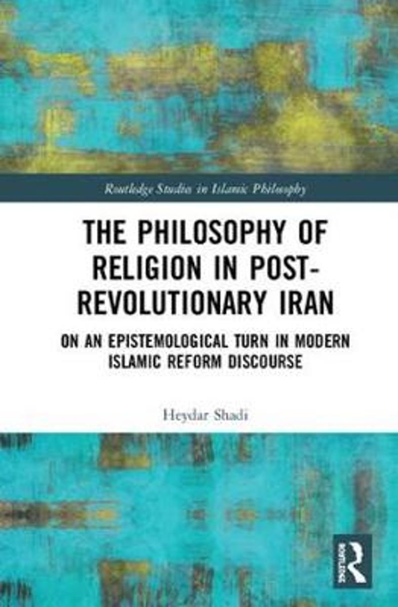 The Philosophy of Religion in Post-Revolutionary Iran