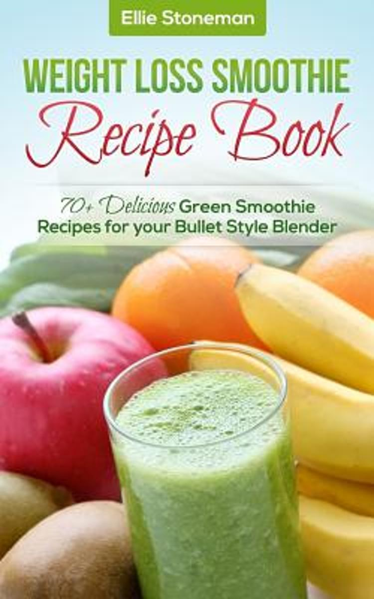 Weight Loss Smoothie Recipe Book