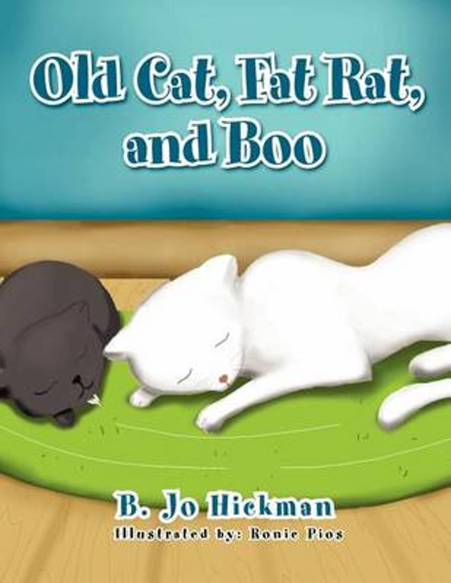 Old Cat, Fat Rat, and Boo