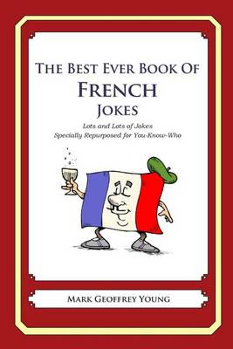 The Best Ever Book of French Jokes